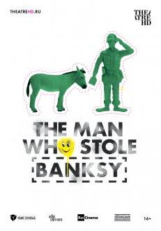 The Man Who Stole Banksy (Ru Sub)